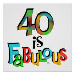 40 is Fabulous Birthday T-shirts and Gifts Posters