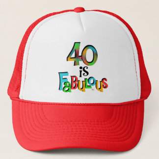 40 is Fabulous Birthday T-shirts and Gifts Trucker Hat