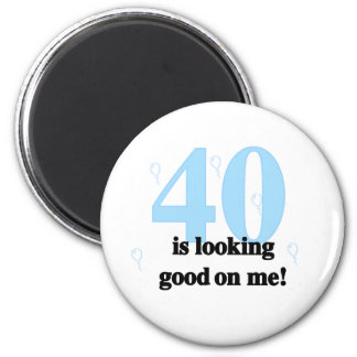 40 is Looking Good on Me Magnet