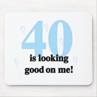 40 is Looking Good on Me Mouse Pad