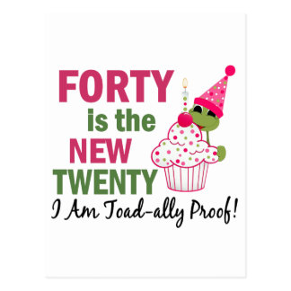 40 Is New 20 I Am Toad-ally Proof Postcard