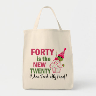 40 Is New 20 I Am Toad-ally Proof Tote Bag