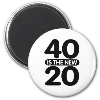 40 Is The New 20 2 Inch Round Magnet