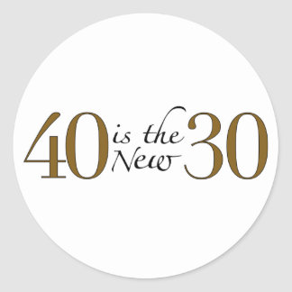 40 is the new 30 classic round sticker