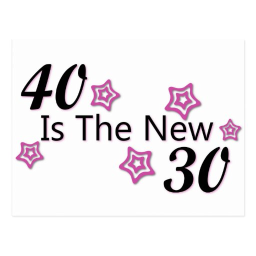 40 is the new 30 post card