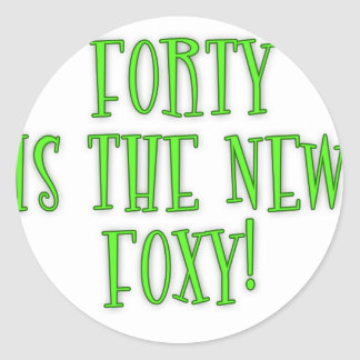 40 is the New Foxy Products Classic Round Sticker