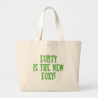 40 is the New Foxy Products Large Tote Bag