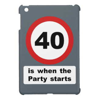40 is when the Party Starts iPad Mini Covers