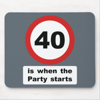 40 is when the Party Starts Mouse Pad