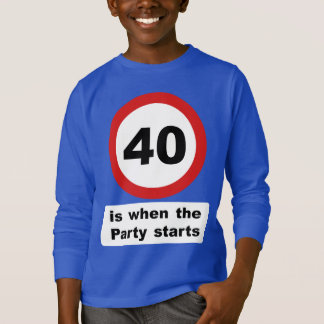 40 is when the Party Starts T-Shirt