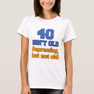 40 Isn't Old T-Shirt