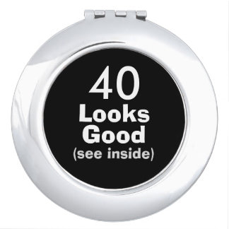 40 Looks Good © Funny 40th Birthday Gag Gift Mirror For Makeup
