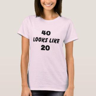 40 looks like 20 T-Shirt