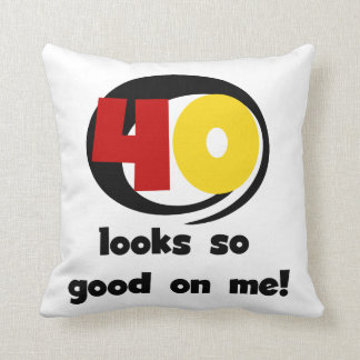 40 Looks So Good On Me T shirts and Gifts Throw Pillow