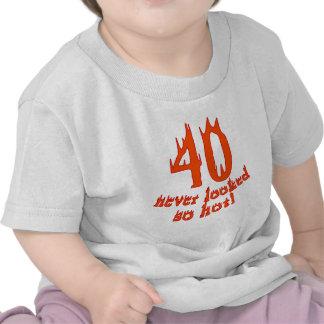 40 nunca parecido tan caliente camiseta