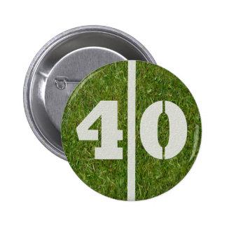 40.o Botón de la yarda del fútbol del cumpleaños Pin Redondo De 2 Pulgadas