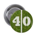 40.o Botón del fútbol de la yarda del cumpleaños Pin