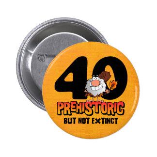 40 o cumpleaños prehistórico pin