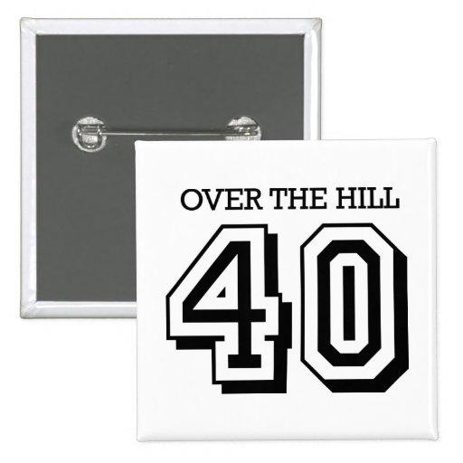 40.o cumpleaños - sobre la colina pin cuadrado