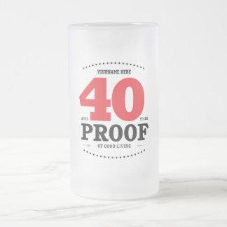40.o Prueba de la buena vida - taza del cumpleaños