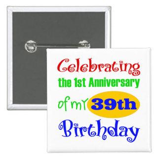 40.o regalo de cumpleaños divertido pin cuadrado