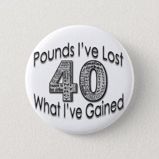 40 Pounds Lost Button