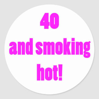 40 Smoking Hot Round Stickers