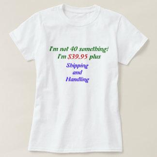 40 Something Birthday Girl T-Shirt