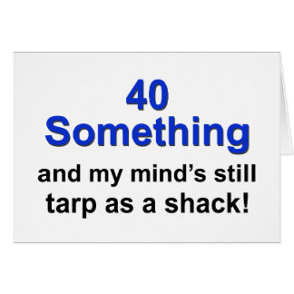40 Something ... Card