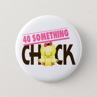 40-Something Chick 1 Pinback Button