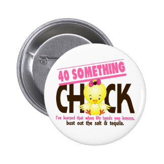 40-Something Chick 4 Button