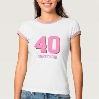 40 Something (Forty)  Birthday Joke Funny Party T-shirt
