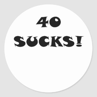 40 Sucks Classic Round Sticker