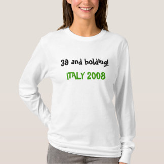 40, the NEW 30!Italy 2008 - Customized T-Shirt
