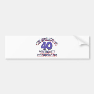40 year old birthday designs and gifts bumper sticker