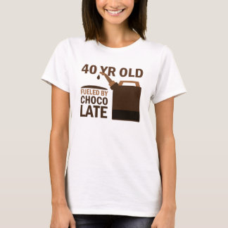 40 Year Old Fueled By Chocolate T-Shirt