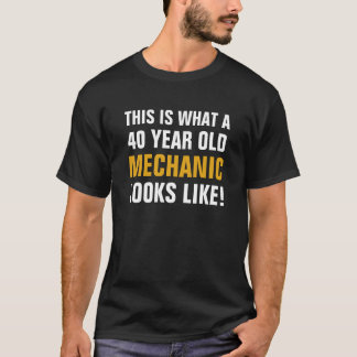40 year old Mechanic T-Shirt