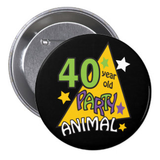 40 Year Old Party Animal | 40th Birthday Pinback Button