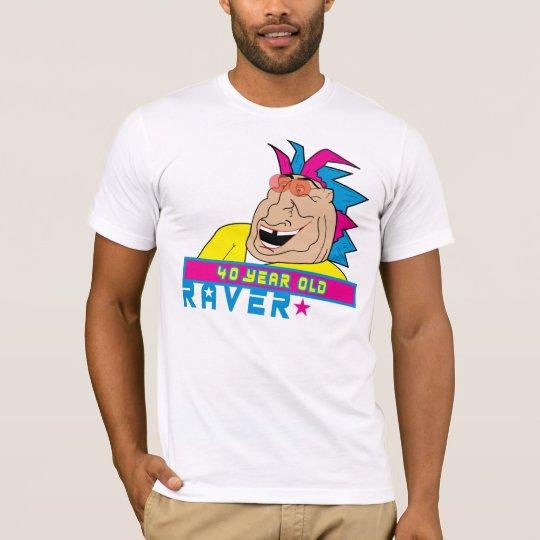 40 Year Old Raver T-Shirt