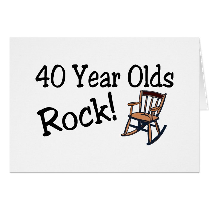 40 Year Olds Rock (Rocking Chair) Card