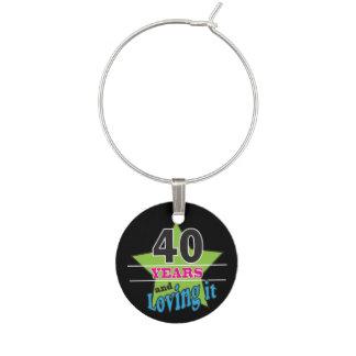 40 Years and Loving It!   40th Birthday Wine Glass Charm