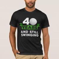40 Years Golfer 40th Birthday Swinging Golf Player T-Shirt