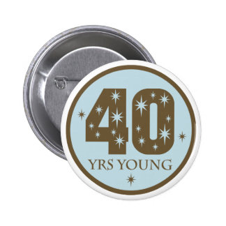 40 Years Young 40th Birthday blue Pinback Button