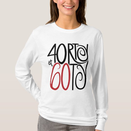 40rty at 60ty Light T-shirt