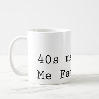 40's Made Me Famous Mug