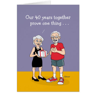 40th Anniversary Card: Funny Card