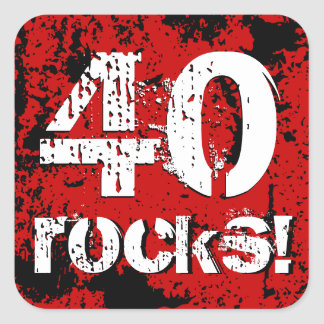 40th Birthday 40 Rocks! Grunge Red and Black A01A Square Sticker