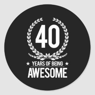 40th Birthday (40 Years Of Being Awesome) Classic Round Sticker