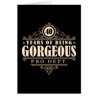 40th Birthday (40 Years Of Being Gorgeous) Card