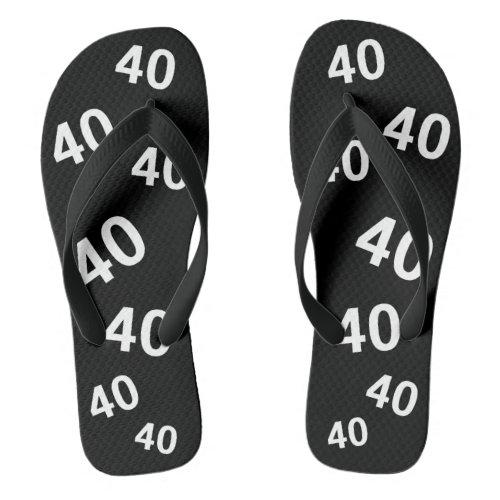 40th Birthday Black and White Gag Gift Flip Flops